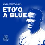 ETO'O SIGNS: Everton sign 3-times Champions League winner @setoo9 on a two-year deal. #WelcomeSamuel http://t.co/45wLXhDqae