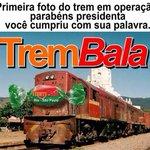 """Prometo o Trem Bala"" (Dilma) Promessa cumprida!!! #DiaDaDilma https://t.co/DcVjZChOAo"
