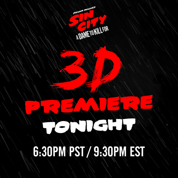 The #SinCity2 LA Premiere is TONIGHT! Don't miss the FIRST EVER 3D Red Carpet broadcast! Info: http://t.co/8VI70HXe6w http://t.co/93KqFK0CXy