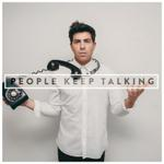 """People Keep Talking"" 