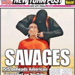 RT @nypost: SAVAGES! Bloodthirsty ISIS militants behead US journalist James Foley http://t.co/INoHYFOLfa http://t.co/yCMGE5GBQE
