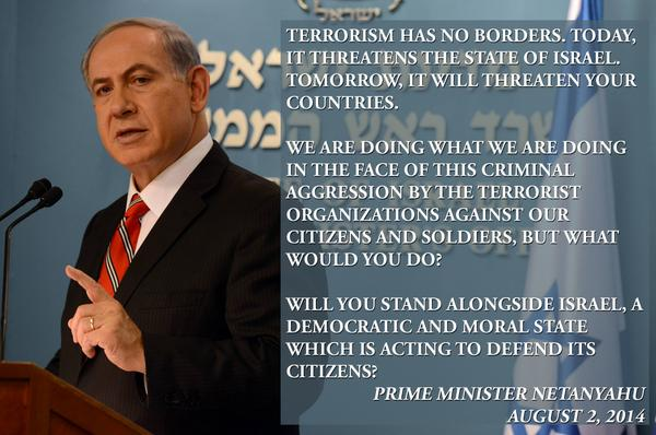 """""""Terrorism has no borders. Today, it threatens Israel. Tomorrow, it will threaten your countries."""" -PM Netanyahu http://t.co/bjrlg70bhX"""