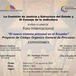 """.@AsambleaEcuador Invitación Foro Internacional: """"El nuevo sistema procesal en el Ecuador"""" #COGEP @marcelaguinaga http://t.co/j6FpUkyLCH"""