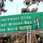 RT @KTLA: Video shows @JackAss star @steveo defacing freeway sign in protest against @SeaWorld http://t.co/4yq2jdR3J5 http://t.co/ZnqJ4c95LX