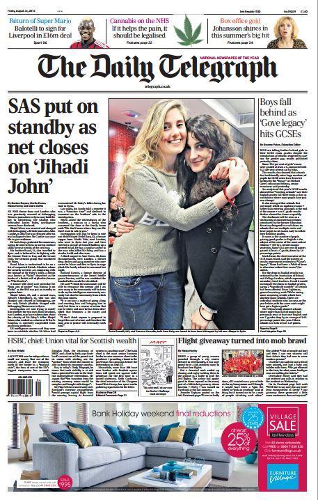 "TELEGRAPH FRONT PAGE ""SAS put on standby as net closes on 'Jihadi John'"" #skypapers http://t.co/zFl4yrtN0e"