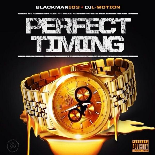 Download #PerfectTiming by @Blackman103 hosted by @IamDJLMotion