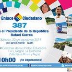 RT @InclusionEc: Este sábado 23 de agosto el Presidente @MashiRafael participará del #Enlace387 desde Llano Grande - Quito a las 10h00 http://t.co/TC2XH4vhnB