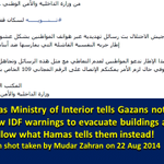 RT @Mudar_Zahran: Hamas Ministry of Interior tells Gazans not to follow IDF warnings to evacuate buildings/to follow Hamas instead! http://t.co/LSpwYbYHYr