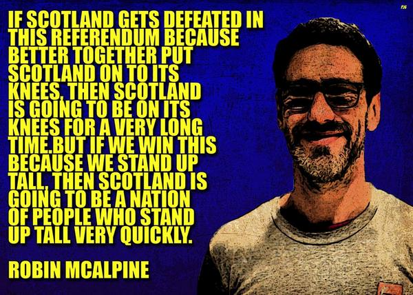 Well said #RobinMcalpine @IanIwrussell @misslaurenreid @matthewhoulihan @YesScotland @citizentommy #VoteYes #indyref http://t.co/D65atacQKR