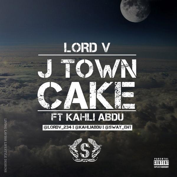 Lord V ft Kahli Abdu – J-Town Cake http://t.co/zIv5NrFjja via @notjustok http://t.co/htDTIqMl0w