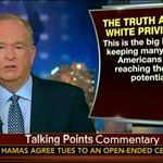 "Bill OReilly: The idea of white privilege is ""the big lie"" hurting African-Americans today: http://t.co/GEqy5d1bCp http://t.co/96ecPl9pOd"