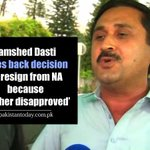 RT @SamanTariq88: Jamshed Dasti takes back NA resignation decision because hes a good boy. #Lulzoftheday http://t.co/iSWCahRqzB