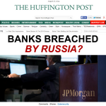 RT @HuffingtonPost: Now leading HuffPost: BANKS BREACHED -- BY RUSSIA? http://t.co/GdcJ2Fa5hw http://t.co/jrxe8McCRk