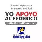RT @EdwarToro: #YoApoyoAlFederico porque simplemente es nuestro Hospital. #NOMasIndiferencia. S.o.s @Ondas1470 @PalomaValenciaL http://t.co/gUo7dNDdKG