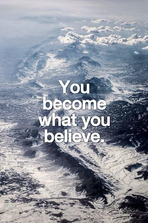 You become what you believe.  #quote #believe http://t.co/hDCUubJL0Y