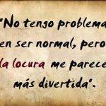 "RT @luigi_qb: #MiMayorLocura es intentar ser siempre ""normal""... http://t.co/0EGttNnRwP"
