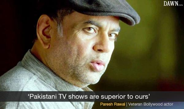 Forget Hollywood, we cannot even compare our films to Pakistani shows: Paresh Rawal | http://t.co/9QyFWSjTzT http://t.co/1pGj3ecvbC