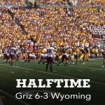 RT @UMGRIZZLIES_FB: At the half: GRIZ 6-3 WYO. Complete stats: http://t.co/O3ExJJTcps #GoGriz! Share pics at #GRIZvWYO http://t.co/3g53tw98qk