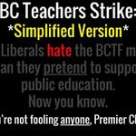 RT @unionwill: The truth about the teachers strike. #bcpoli #bced #bctf http://t.co/hjHWCpiF2y