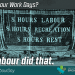 RT @BroadbentInst: Happy Labour Day. The 8-hour work day. Labour did that. #canlab #labourday http://t.co/OTbRWKLBZZ