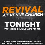 Who is excited about #RevivalAtVenue tonight? We start at 7pm! Bring a friend with you tonight! 5959 Shallowford Rd. http://t.co/dI374po4Zt