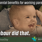 RT @BroadbentInst: Parental benefits. Labour did that. #LabourDay #canlab http://t.co/saCXloiUYY