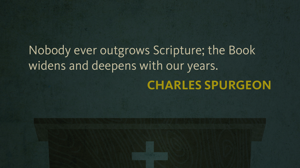 """Nobody ever outgrows Scripture; the Book widens and deepens with our years."" —Charles Spurgeon http://t.co/0OVdWclyWO"