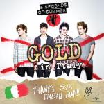 @5SOS album is GOLD in Italy!! Congrats guys, so proud of you and of #5sosfamily #Italian5SOSfamIsGOLD http://t.co/xRQj6YFS08