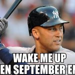 RT @MLBMeme: September likely marks the Captains final month of baseball! No matter who you root for, you cant hate Jeter. http://t.co/ps92w0fVV7