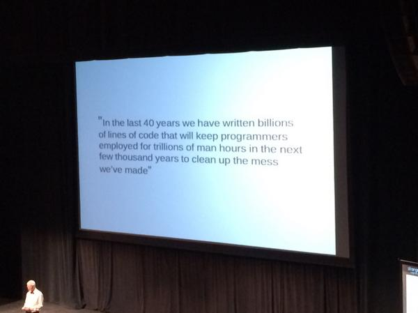 We've created billions of hours of work for future programmers. -@joeerl http://t.co/YVHeXwidrm