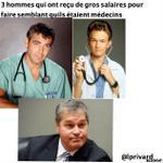 RT @LPRivard: 3 hommes qui ont reçu de très gros salaires pour faire semblant quils étaient médecins #bolduc #plq #assnat #polqc http://t.co/8XpE09Pt3j