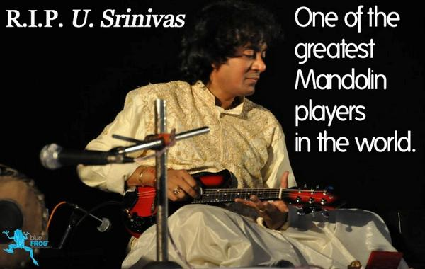 Renowned musician U. Srinivas passes away. Popularly known as 'Mandolin U Srinivas' R.I.P. http://t.co/RUTg7YDJU8