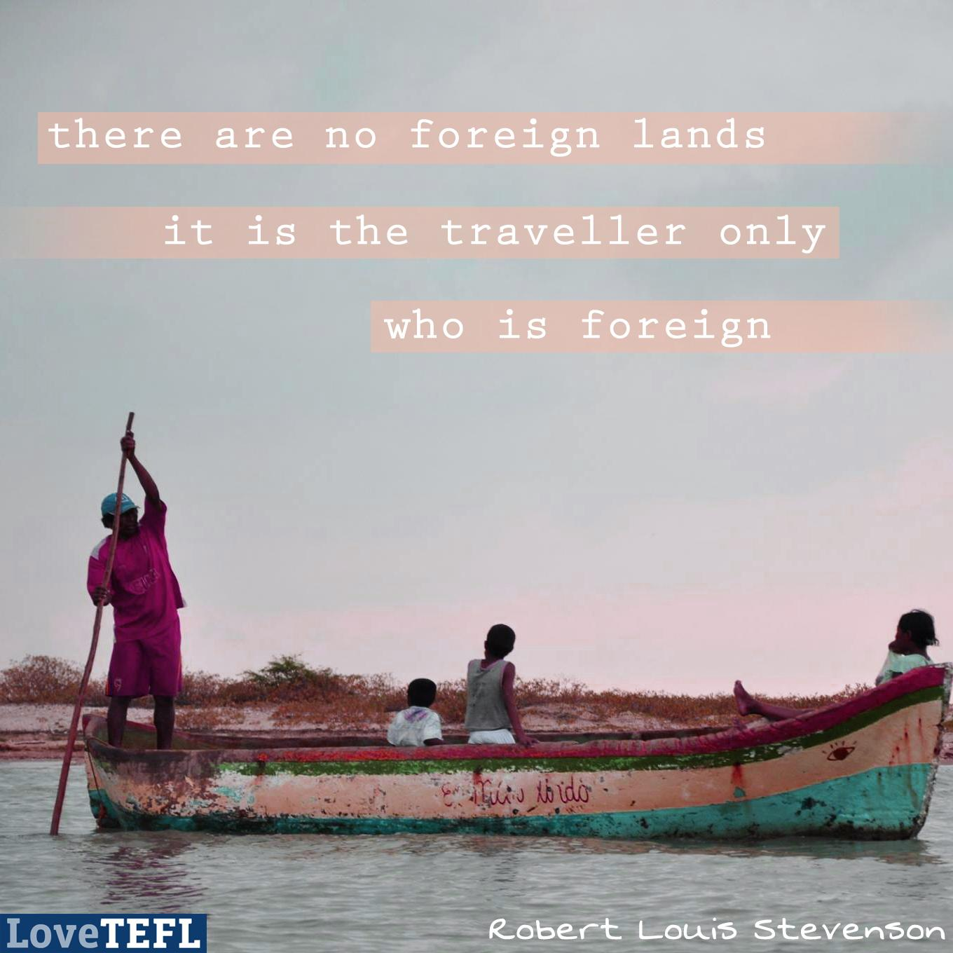 RT @LoveTEFL Today, it's a #travelquote from our favourite #Scottish author, Robert Louis Stevenson! http://t.co/HXdixyYPs7