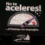 """@CAMPCHEPROGRESA: NO TE ACELERES… Si Tomas No Manejes @SaludCampeche @ferortegab http://t.co/Iw8xBaOOjC"""
