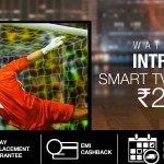 #Flipkart #India #SmartTV @ Prices Never Before. Smart TVs starting @ Rs 22,900 Fllw Us RT: http://t.co/zbYxEPUdSv http://t.co/n48norxUOt