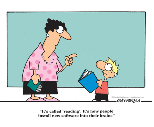 """Brilliant cartoon by R. Glasbergen — """"It's called reading. It's how people install new software into their brains."""" http://t.co/oYya35vuaU"""