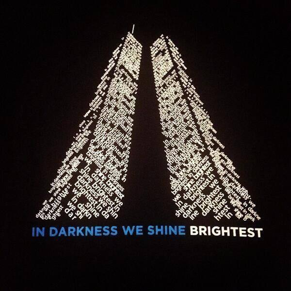In darkness we shine brightest. #Honor911 #NeverForget http://t.co/Kgj5lzldOJ