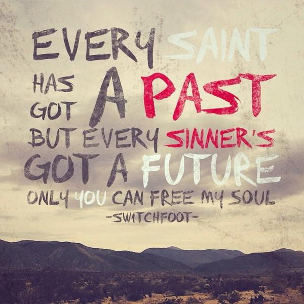 Every saint has got a past but every sinner's got a future.  (graphic by @scottyfagaly, quote from Oscar Wilde) http://t.co/iY5s1nXpmu