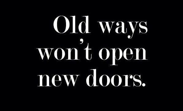 Old ways won't open new doors. http://t.co/71yUxXwlvM