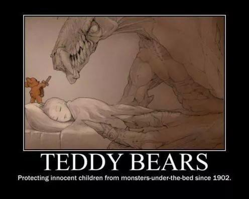 #TeddyBears protecting innocent children from monsters under the bed since 1902 http://t.co/VrOiXzcEaR