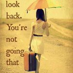 RT @Quotes4ur_life: Dont look back You are not going that way.#Quotes http://t.co/xwf2PPsF4F