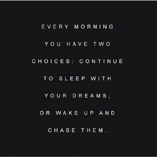 Every morning you have two choices... http://t.co/QpC2deVKmb
