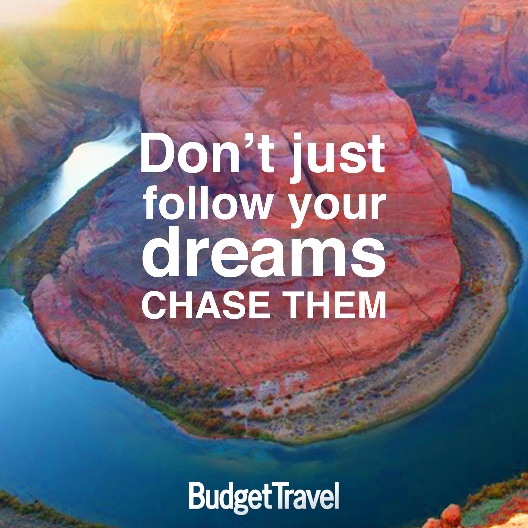 """""""Don't just follow your dreams.."""" #TravelTuesday #TravelQuotes http://t.co/k5Rafnp4rM"""