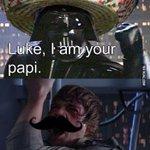 RT @9GAG: Luke, I am your papi. http://t.co/pOpy5wqdH8 http://t.co/gEMvpx9AKj