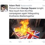 RT @1974Hamilton: This #bettertogether clown claims we are burning flags (image on google) #lies #yes #indyref #GeorgeSquare please RT http://t.co/s35fvaqn3f