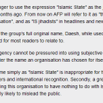 """RT @hash_said: Right on! RT @steveplrose: AFP will not use the term """"Islamic State"""" in their reporting: http://t.co/V4vLnaaW26 #ISIS http://t.co/TaRskpH8ls"""