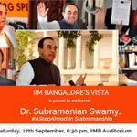 RT @IIM_Bangalore: Eminent Statesman @Swamy39 to address the students at @IIM_Bangalore during @iimbvista on 27th September. http://t.co/O3…
