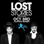 RT @TheLostStories: GIG ALERT : Lost Stories at @theblueFROG #Mumbai on 3rd Oct! http://t.co/BlIM2ZJaJz