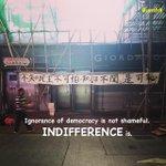 RT @hkdemonow: Ignorance of democracy is not shameful, indifference is. #HongKong #umhk #UmbrellaMovement http://t.co/FpgssIJeta