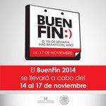 La 4a. edición del #BuenFin se realizará del 14 al 17 de noviembre 2014 @SE_mx @ElBuenFin http://t.co/yzTFtdWM1r